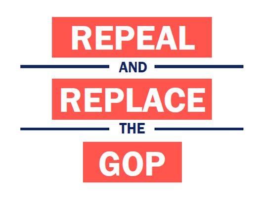 Repeal and Replace the GOP